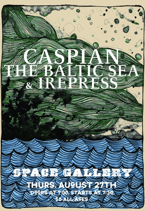 Caspian, The Baltic Sea, Irepress @ SPACE Gallery 8.27.09
